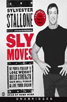 Sly Moves (MP3): My Proven Program to Lose Weight, Build Strength, Gain Will Power & Live your Dream